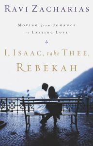 I  Isaac  Take Thee  Rebekah Book