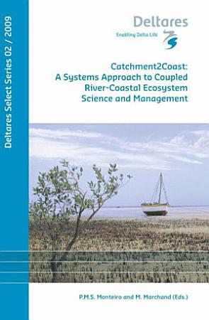 Catchment2Coast  A Systems Approach to Coupled River Coastal Ecosystem Science and Management PDF
