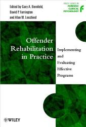 Offender Rehabilitation in Practice: Implementing and Evaluating Effective Programs