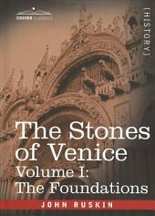 The Stones of Venice -: The Foundations