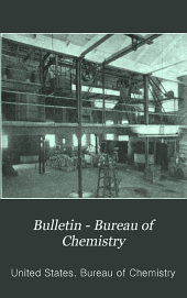 Bulletin - Bureau of Chemistry: Issues 119-127; Issue 1909