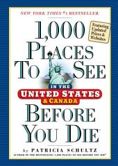 1,000 Places to See in the United States and Canada Before You Die, updated ed.: Edition 2