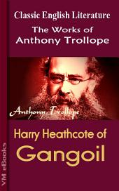 Harry Heathcote of Gangoil: Trollope's Works