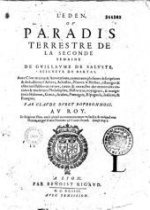 L'Eden ou Paradis terrestre de la seconde semaine de Guillaume de Saluste seigneur du Bartas, auec commentaires et annotations... par Claude Duret,...