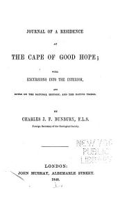 Journal of a Residence at the Cape of Good Hope: With Excursions Into the Interior, and Notes on the Natural History, and the Native Tribes