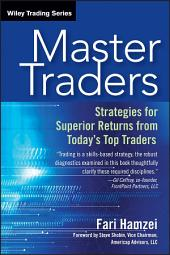 Master Traders: Strategies for Superior Returns from Today's Top Traders
