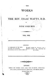 The Works of the Rev. Isaac Watts D.D. in Nine Volumes: Volume 8