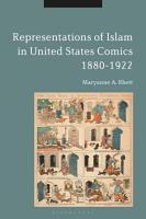 Representations of Islam in United States Comics  1880 1922 PDF