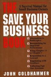 The Save Your Business Book: A Survival Manual for Small Business Owners