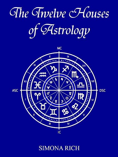 Download The Twelve Houses of Astrology Book