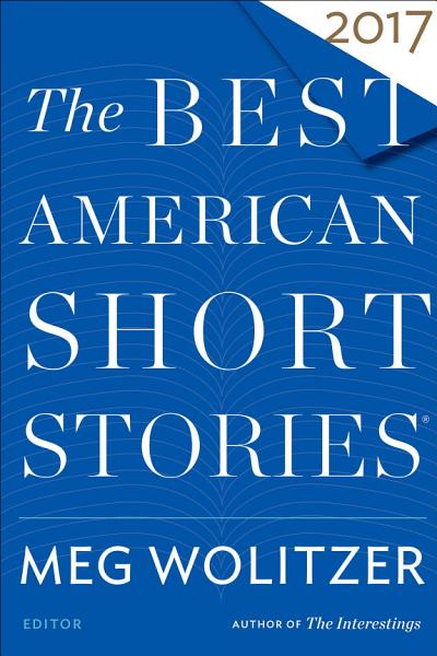 Download The Best American Short Stories 2017 Book