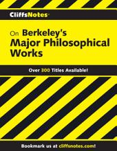 CliffsNotes on Berkeley's Major Philosophical Works