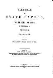 Calendar of State Papers, Domestic Series, of the Reign of Charles I ...: 1634-1635