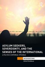 Asylum Seekers, Sovereignty, and the Senses of the International