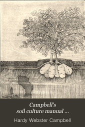 Campbell's Soil Culture Manual ...: 1902, 1905, 1907