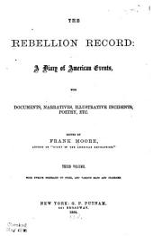 The Rebellion Record: A Diary of American Events, Volume 3