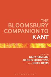 The Bloomsbury Companion to Kant
