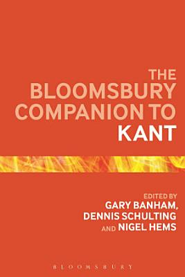 The Bloomsbury Companion to Kant PDF