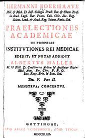 Hermanni Boerhaave, phil. et med. ..., Praelectiones academicae in proprias institutiones rei medicae: pt. 1. Respiratio, loquela, semen masculinum