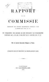 Rapport van de commissie benoemd bij zijner majesteits besluit van 2 Februari 1879, No. 15, tot voorlichting der regering bij het ontwerpen van voorschriften ingevolge Art. 4 en Art. 87 der wet van 17 Augustus 1878, No. 127: met de daarbij behoorende Bijlagen en platen, Volume 1
