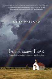 Faith Without Fear: Risky Choices Facing Contemporary Christians
