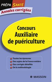 Annales corrigées Concours Auxiliaire de puériculture: Édition 7