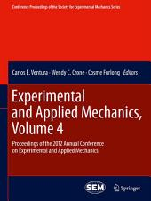 Experimental and Applied Mechanics, Volume 4: Proceedings of the 2012 Annual Conference on Experimental and Applied Mechanics