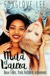 Mila et Laura: Deux filles, trois histoires lesbiennes
