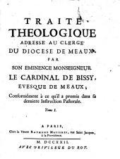 Traité Théologique: Adressé Au Clergé Du Dicese De Meaux, Volume1