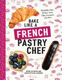 Bake Like a French Pastry Chef Book