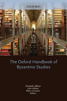 The Oxford Handbook of Byzantine Studies PDF
