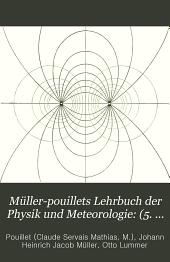 Müller-Pouillets Lehrbuch der Physik und Meteorologie: (5. Buch) Magnetismus und Elektrizität von W. Kaufmann, A. Coehn und A. Nippoldt. 2 v