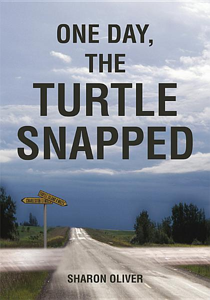 Download One Day  the Turtle Snapped Book