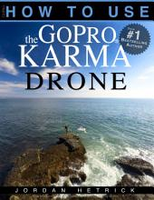 GoPro KARMA: How To Use The GoPro Karma Drone