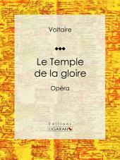Le Temple de la gloire: Opéra