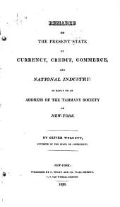 Remarks on the Present State of Currency, Credit, Commerce, and National Industry ...