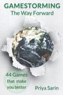 Gamestorming The Way Forward PDF