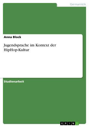 Jugendsprache im Kontext der HipHop Kultur PDF