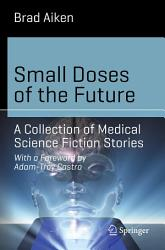 Small Doses Of The Future Book PDF