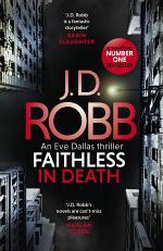 Faithless in Death: An Eve Dallas thriller (Book 52)