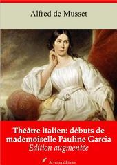 Théâtre italien: débuts de mademoiselle Pauline Garcia: Nouvelle édition augmentée
