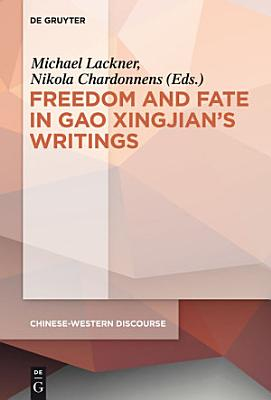 Polyphony Embodied   Freedom and Fate in Gao Xingjian   s Writings PDF