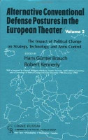 Alternative Conventional Defense Postures in the European Theater  The impact of political change on strategy  technology  and arms control PDF