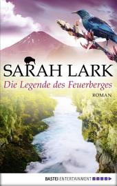 Die Legende des Feuerberges: Roman