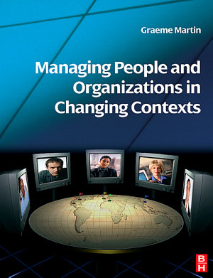 Managing People and Organizations in Changing Contexts