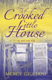 The Crooked Little House: A Memoir