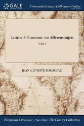 Lettres de Rousseau sur différens sujets: Volume 2