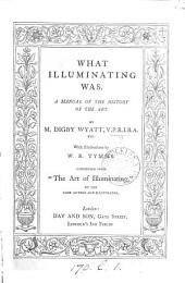 What illuminating was. (What illuminating should be). With illustr. by W.R. Tymms. Condensed from 'The art of illuminating'.