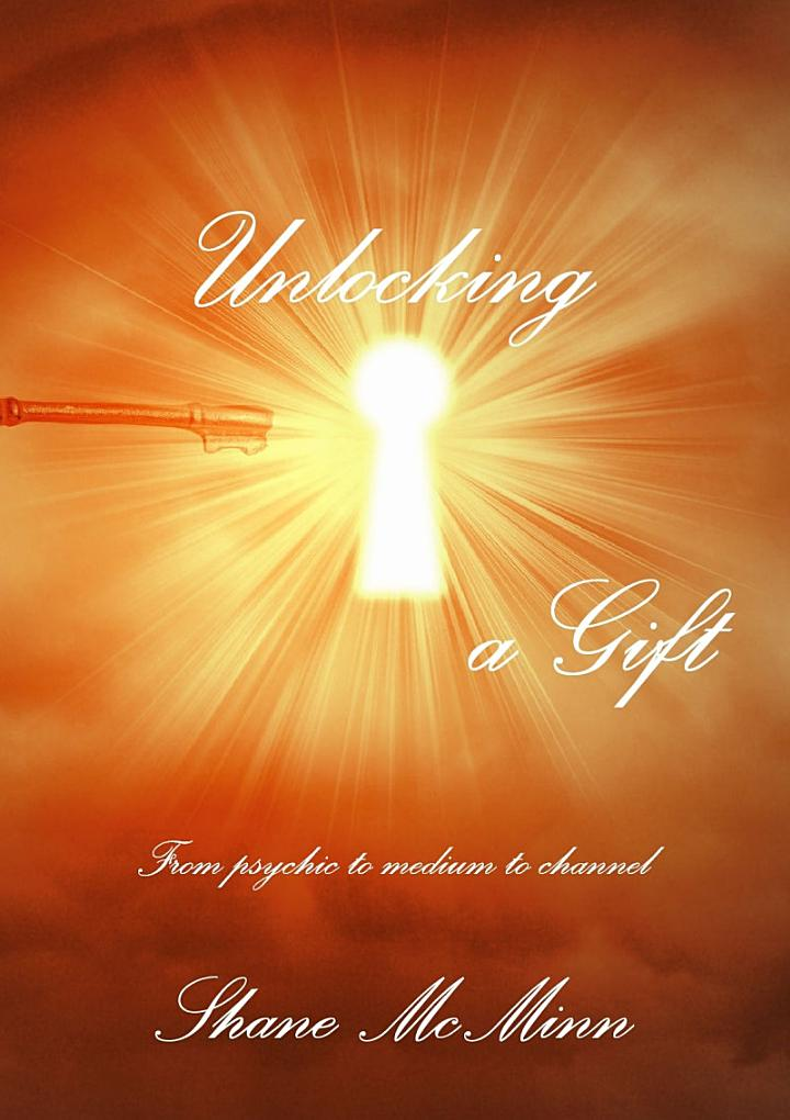 Unlocking a gift-from psychic to medium to channel