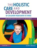 The Holistic Care and Development of Children from Birth to Three